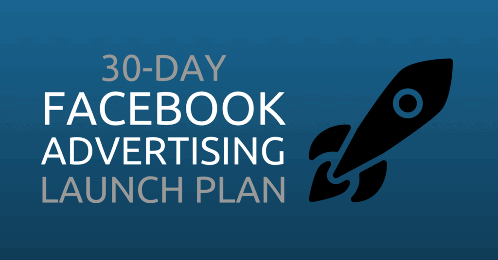 30-Day Facebook Advertising Launch Plan