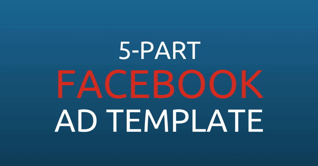 5 Part Facebook Ad Template